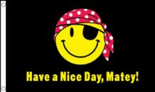 HAVE A NICE DAY MATEY PIRATE - 3 X 2 FLAG